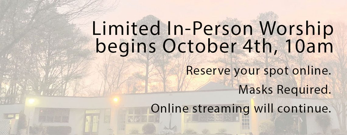 IN-PERSON SERVICES STARTING 10/4 (with virtual ongoing)